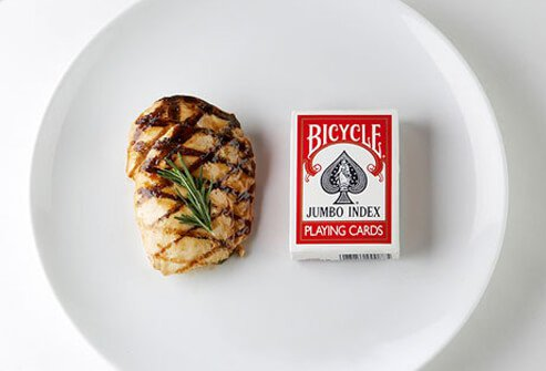 One portion of protein - meat or fish - is about the size of a deck of cards or the palm of the hand.